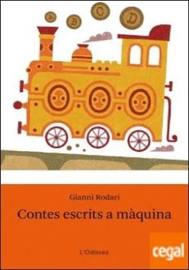 Contes escrits a màquina por Rodari, Gianni PDF