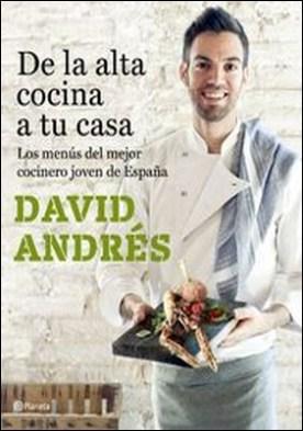 De la alta cocina a tu casa. Los menús del mejor cocinero joven de España