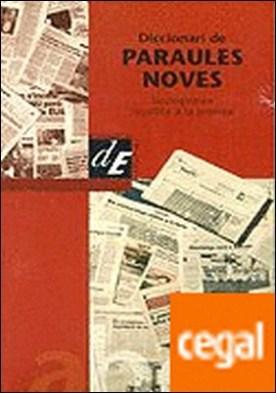 Diccionari de paraules noves . Neologismes recollits a la premsa