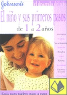 El niño y sus primeros pasos de 1 a 2 años . de 1 a 2 años