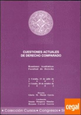 Cuestiones actuales de derecho comparado . Actas de las reuniones académicas celebradas el 13 de julio de. 2001 y el 10 de por Morán García, Gloria