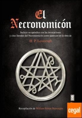 El necronomicón . Incluye un apéndice con las invocaciones y citas literales del Necromicón como a