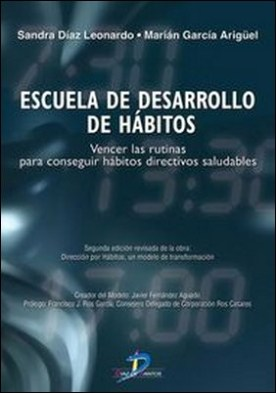 Escuela de desarrollo de hábitos. Vencer las rutinas para conseguir hábitos directivos saludables