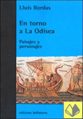 En torno a la Odisea . paisajes y personajes