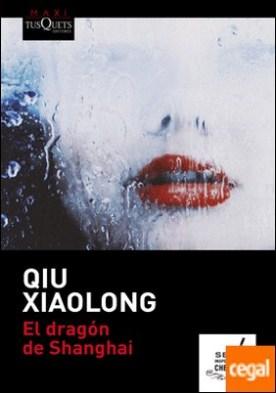 El dragón de Shanghai por Qiu Xiaolong