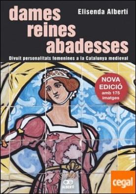 Dames, reines, abadesses. Divuit personalitats femenines a la Catalunya medieval