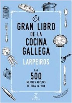 El gran libro de la cocina gallega. Las 500 mejores recetas de toda la vida