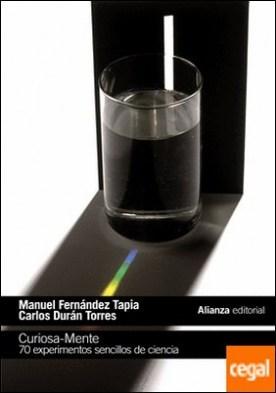 Curiosa-Mente . 70 experimentos sencillos de ciencia por Fernández Tapia, Manuel