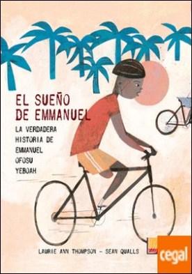 El sueño de Emmanuel . La verdadera historia de Emmanuel Ofosu Yeboah