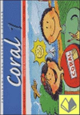 Coral. 1 . Libro del alumno. Nivel 1 - Primaria