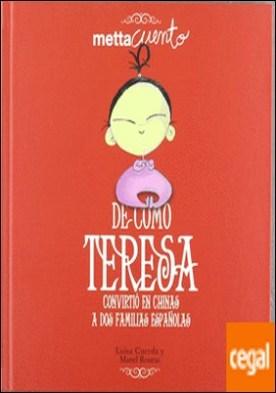 De cómo Teresa convirtió en chinas a dos familias españolas
