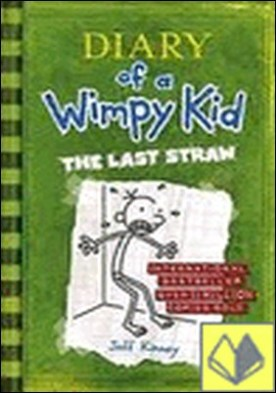 DIARY OF A WIMPY KID THE LAST STRAW . THE LAST STRAM