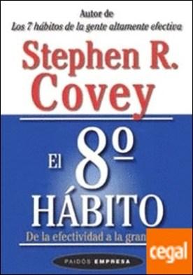 El octavo hábito . De la efectividad a la grandeza