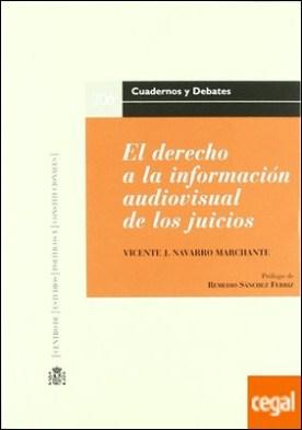 Derecho a la información audiovisual de los juicios, El