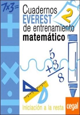 Cuadernos Everest de entrenamiento matemático 2. Iniciación a la resta . Iniciación a la resta.