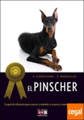 El Pinscher . La guia de referencia para conocer y entender a su perro y comunicarse con él