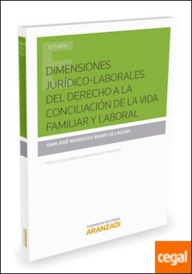 Dimensiones jurídico-laborales del derecho a la conciliación de la vida familiar y laboral