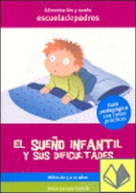 El sueño infantil y sus dificultades . De 3 a 12 años por Jarque García, Jesús PDF