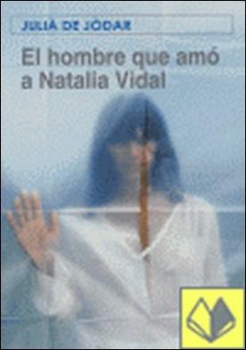 El hombre que amó a Natalia Vidal