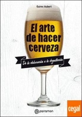 EL ARTE DE HACER CERVEZA