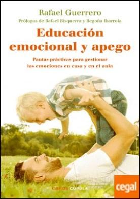 Educación emocional y apego . Pautas prácticas para gestionar las emociones en casa y en el aula