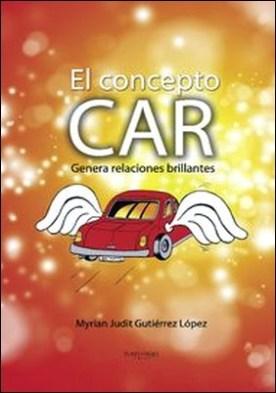 EL CONCEPTO CAR. Genera Relaciones Brillantes