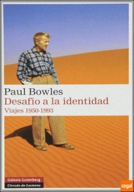 Desafío a la identidad . Viajes 1950-1993