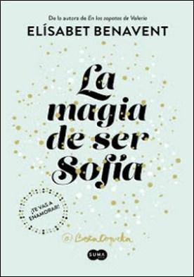 La magia de ser Sofía (Bilogía Sofía 1) por Elísabet Benavent