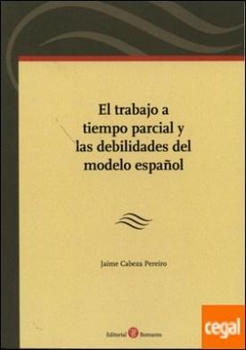 El trabajo a tiempo parcial y las debilidades del modelo español