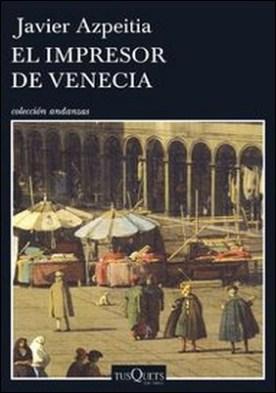 El impresor de Venecia por Javier Azpeitia
