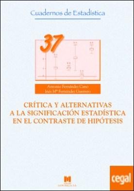Crítica y alternativas a la significación estadística en el contraste de hipótesis