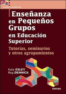 Enseñanza en pequeños grupos en Educación Superior. Tutorías, seminarios y otros agrupamientos