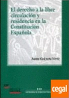 El derecho a la libre circulación y residencia en la Constitución Española