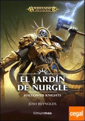 El jardín de Nurgle . Hallowed Knights