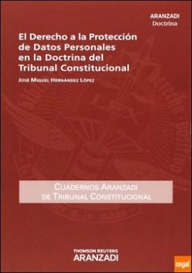 EL DERECHO A LA PROTECCIÓN DE DATOS EN AL DOCTRINA DEL TRIBUNAL CONSTITUCIONAL por Hernández López, José Miguel PDF