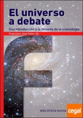 El universo a debate . Una introducción a la Filosofía de la cosmología