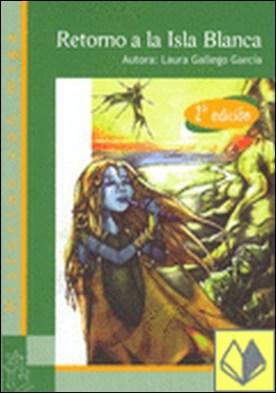 El Retorno a la Isla Blanca 2ª Edición . HISTORIAS CON MIGA - A PARTIR DE 10 AÑOS