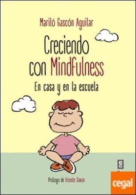 Creciendo con Mindfulness . En casa y en la escuela
