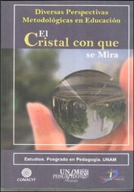 El cristal con que se mira. Diversas perspectivas pedagógicas en la educación por Juan Manuel Piña