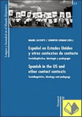 Contactos y contextos lingüísticos . el español en los Estados Unidos y en contacto con otras lenguas