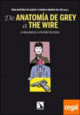 De Anatomía de Grey a The Wire . La realidad de la ficción televisiva