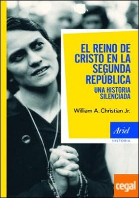 El reino de Cristo en la Segunda República . Una historia silenciada