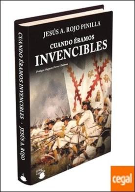 Cuando éramos invencibles . Un libro que devuelve al español de hoy el orgullo de serlo por ROJO PINILLA, Jesús Ángel PDF