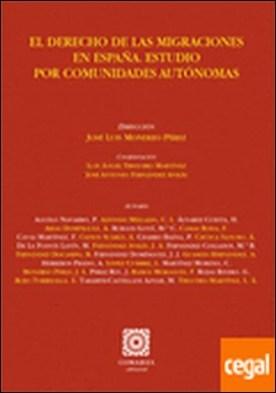 EL DERECHO DE MIGRACIONES EN ESPAÑA. ESTUDIO POR COMUNIDADES AUTÓNOMAS. . Estudio por comunidades autonomicas por AA.VV. PDF
