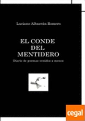 EL CONDE DEL MENTIDERO. Diario de Poemas venidos a menos por Albarrán Romero,Luciano