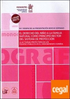 El Derecho del Niño a la Familia Natural Como Principio Rector del Sistema de Protección