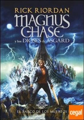 El barco de los muertos (Magnus Chase y los dioses de Asgard 3) por Riordan, Rick