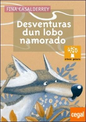 Desventuras dun lobo namorado por Casalderrey, Fina