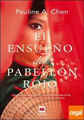 El ensueño del pabellón rojo . Una fascinante saga familiar en la China del siglo XVIII, basada en un clásico de la literatura oriental.