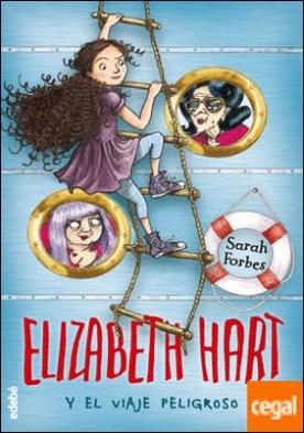 Elizabeth Hart y el viaje peligroso